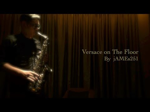 jAMEs251 Sax  Versace on The Floor Bruno Mars