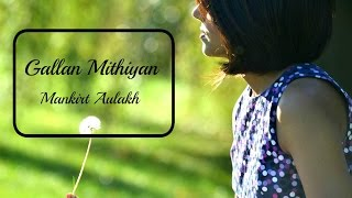 Gallan Mitthiya by Mankirt Aulakh| Female Cover Song