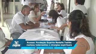 Russas: Fundação Espírita Rodolfo Teófilo realizou tratamentos e cirurgias espirituais