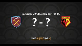 West Ham v Watford Predictions, Betting Tips and Match Preview Premier League