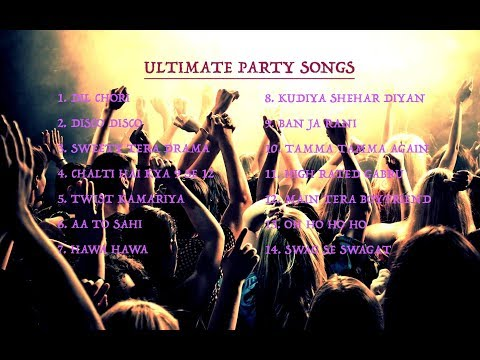 LATEST And ULTIMATE BOLLYWOOD PARTY SONGS