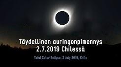 Täydellinen auringonpimennys Chilessä 2. heinäkuuta 2019 (Total Solar Eclipse 2019 Chile)