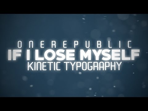 IF I LOSE MYSELF - OneRepublic (Kinetic Typography)