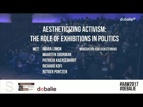 Aestheticizing Activism: The role of exhibitions in politics - Amsterdam Art Weekend