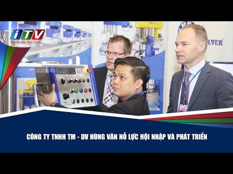 Công ty TNHH TM - DV Hùng Vân nỗ lực hội nhập và phát triển