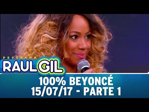 100% Beyoncé - Parte 1 | Programa Raul Gil (15/07/17)