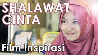 Video SHALAWAT CINTA - Film Pendek Inspirasi - ENG SUB download MP3, 3GP, MP4, WEBM, AVI, FLV Juli 2018
