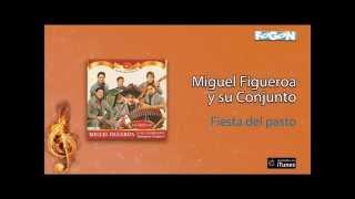 Miguel Figueroa / Así toco yo - Fiesta del pasto