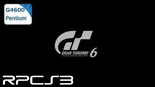 RPCS3 0.0.8-9528 - Gran Turismo 6 - Pentium G4600 - Test