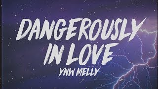 "YNW Melly - Dangerously In Love (Lyrics) ""I'm moving too fast got 3 on the dash"""