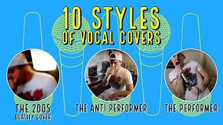 10 STYLES OF VOCAL COVERS