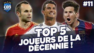 Top 5 : Joueurs de la décennie - Replay #11 - #CD5
