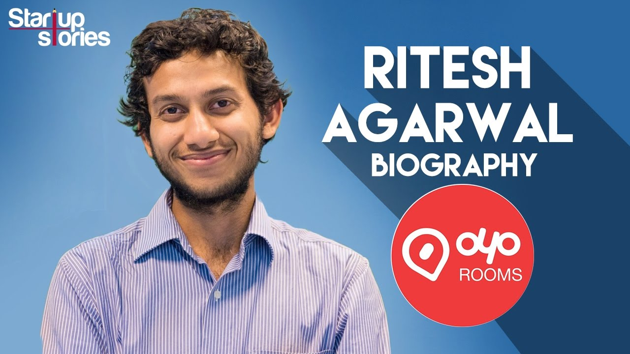 Ritesh Agarwal Biography | Success Story of 21 year old Multi ...
