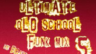 Ultimate Old School Funk Mix 5