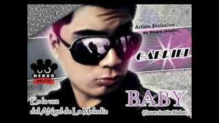 GABRIEL el angel de la melodia (DEL DUO ROMANTICO) - BABY ► {NEGRO MUSIC} ►