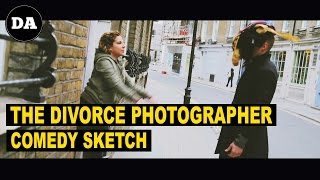 The Divorce Photographer | Comedy Sketch