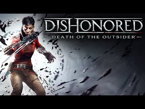 Dishonored: Death of the Outsider - One Last Job