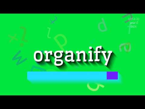"How to say ""organify""! (High Quality Voices)"