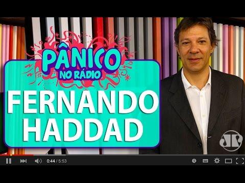 Fernando Haddad - Pânico - 26/04/16