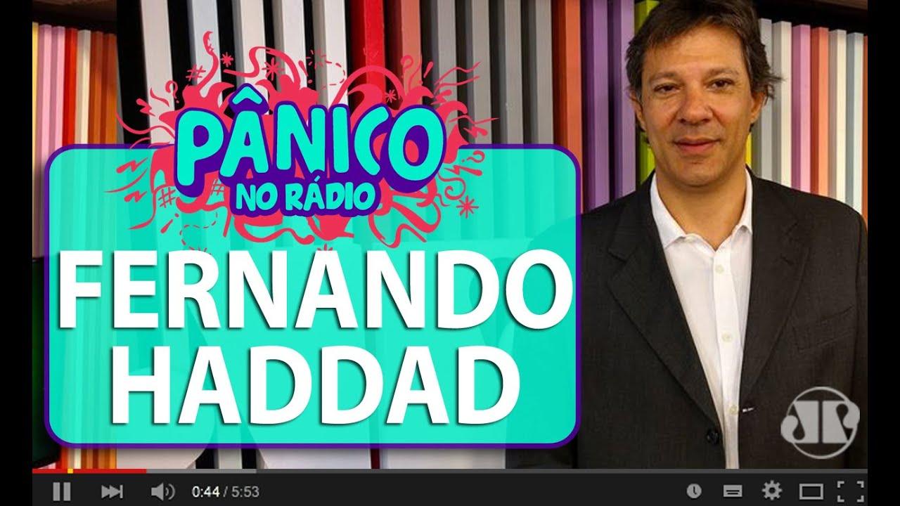 e3b83fa26f0 Fernando Haddad - Pânico - 26 04 16 - YouTube