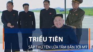 Triều Tiên sắp thử tên lửa tầm bắn tới Mỹ | VTC1