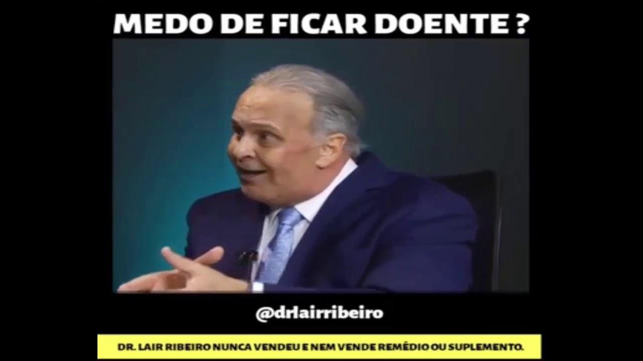 TIRA O FOCO DA DOENÇA QUE ELA DESAPARECE DR LAIR RIBEIRO  Video Para Assistir 100 vezes