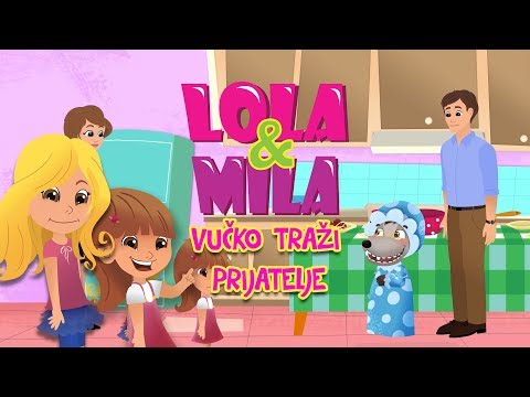 LOLA & MILA // VUCKO TRAZI PRIJATELJE // CRTANI FILM (2019)