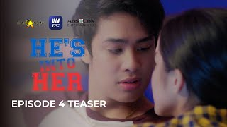 He's Into Her Episode 4 Teaser   SEE IT FIRST on iWantTFC!