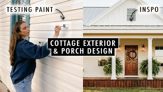 DESIGNING THE EXTERIOR: Testing Paints, Inspiration + MORE | Renovating our 110-Year-Old Cottage