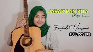 Download Dhyo Haw - JARAK DAN KITA II cover by (Fadhila Hauzani) Full Cover