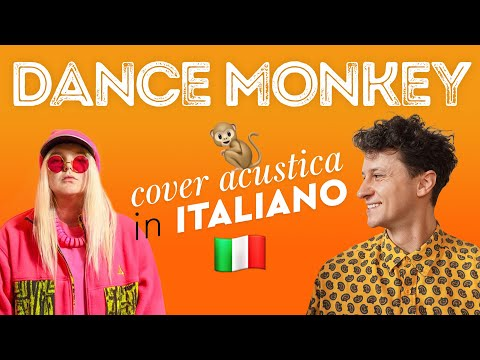DANCE MONKEY In ITALIANO 🐒🇮🇹 Tones And I Cover