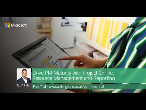 Drive PM Maturity with Project Online: Resource Management and Reporting