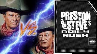 Dueling John Waynes - Preston & Steve