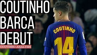 Analysis Of Phillipe Coutinho Debut For Barcelona VS Espanyol - Player Analysis
