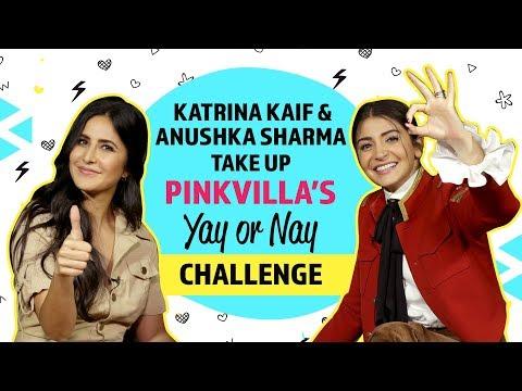 Katrina Kaif and Anushka Sharma take up the Yay or Nay challenge| Zero | Pinkvilla | ISSAQBAAZI