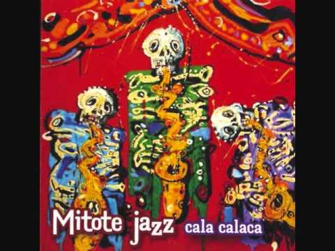 Mitote Jazz - Valona de la tragediosa en el carriz...