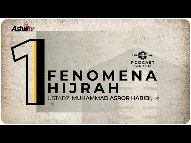 PODCAST ASHIIL TV - FENOMENA HIJRAH (SEGMEN I)