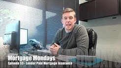 Lender Paid Mortgage Insurance | Mortgage Mondays #53