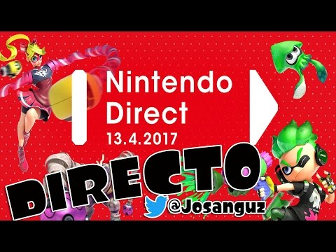 REACCIÓN DIRECTO NINTENDO DIRECT SPLATOON 2 Y ARMS | 12 ABRIL 2017