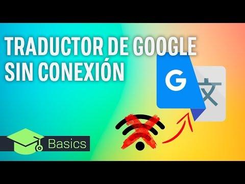 Como usar el TRADUCTOR DE GOOGLE SIN conexión a INTERNET   XTK Basics
