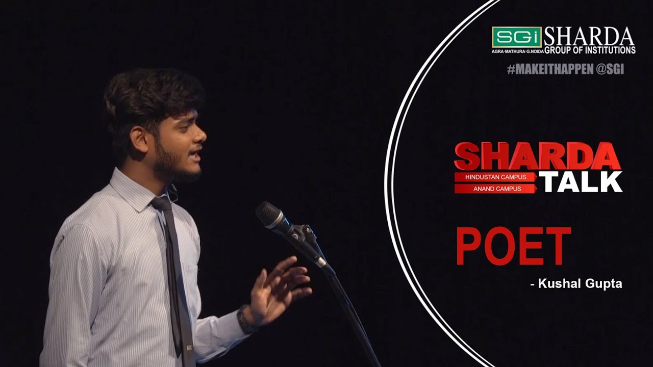 Episode : 5 Sharda Talk | Iss Desh Ko Badalte Hai | Poetry By Kushal Gupta