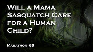 Mother Sasquatch. Marathon_66