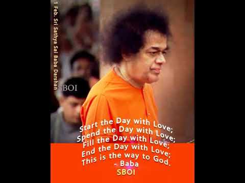 Start the day with love ❤️    Sri Sathya Sai Baba Quotes and video
