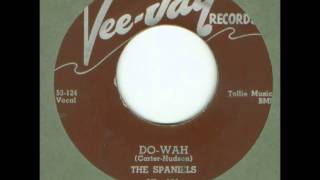 Spaniels, The - (Do - Wah) - 1955