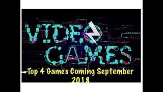 Top 4 Games Coming September 2018 Ps4,xbox,pc