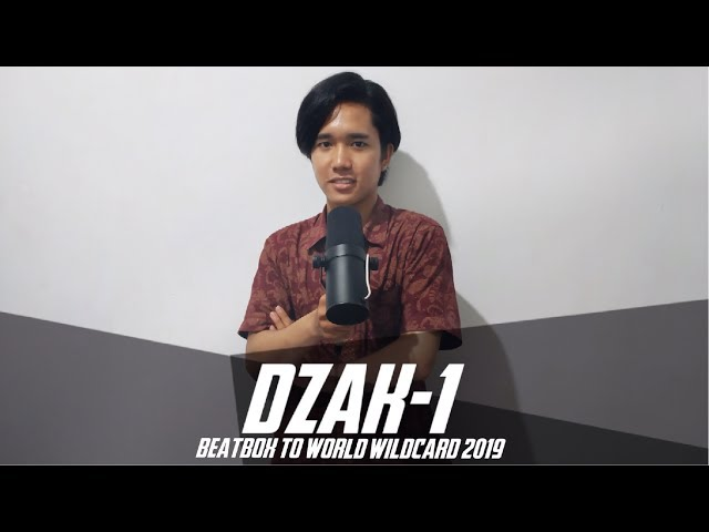 DZAK-1 | Beatbox To World Wildcard 2019