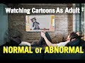 Watching Cartoons As Adult How It Makes Difference?