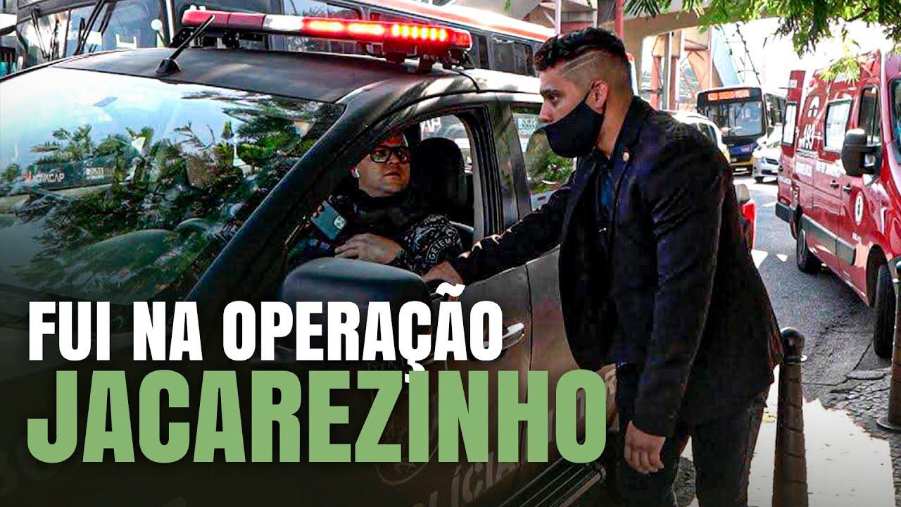 FUI NA OPERAÇÃO DO JACAREZINHO