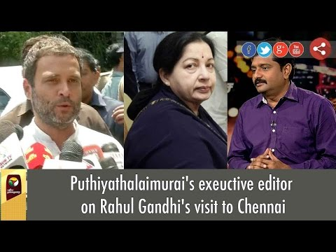 Puthiyathalaimurai's exeuctive editor on Rahul Gandhi's visit to Chennai