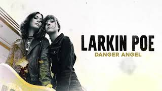 Larkin Poe - Danger Angel (Official Audio)